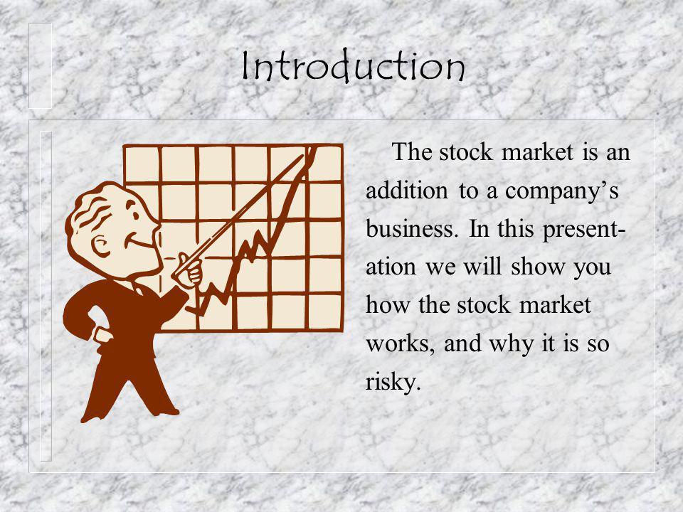 What is stock.n In the Stock Market, companies sell shares to the public.