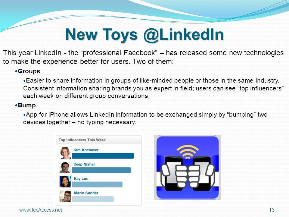 "New Toys @LinkedIn This year LinkedIn - the ""professional Facebook"" – has released some new technologies to make the experience better for users. Two"