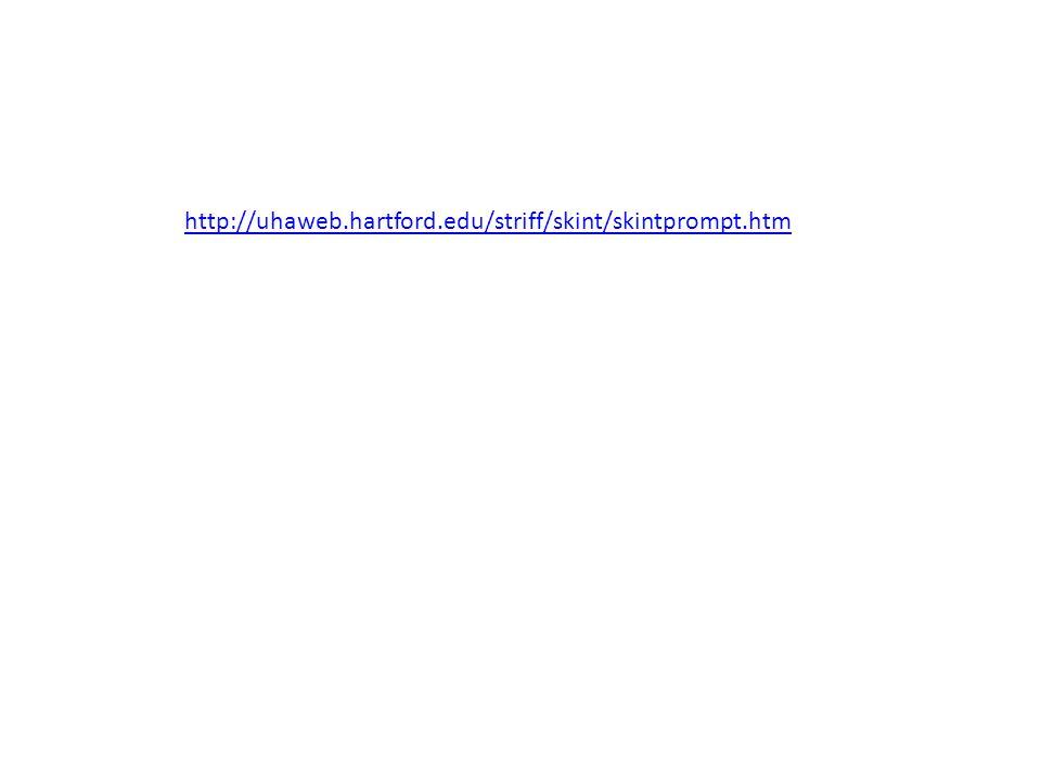 http://uhaweb.hartford.edu/striff/skint/skintprompt.htm