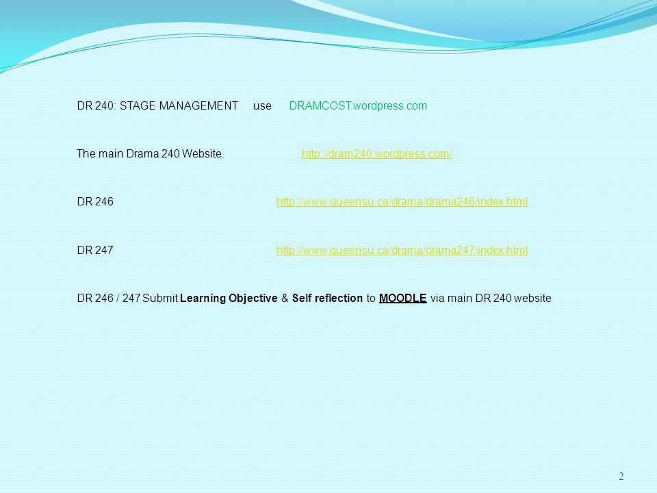 2 DR 240: STAGE MANAGEMENT use DRAMCOST.wordpress.com The main Drama 240 Website.