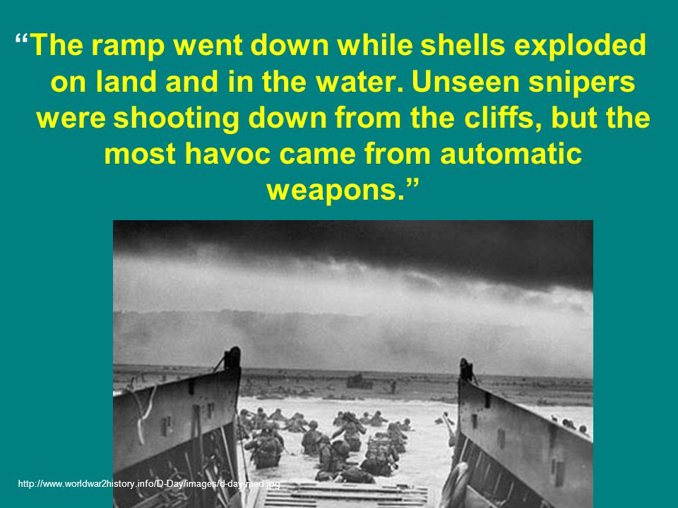 The ramp went down while shells exploded on land and in the water.