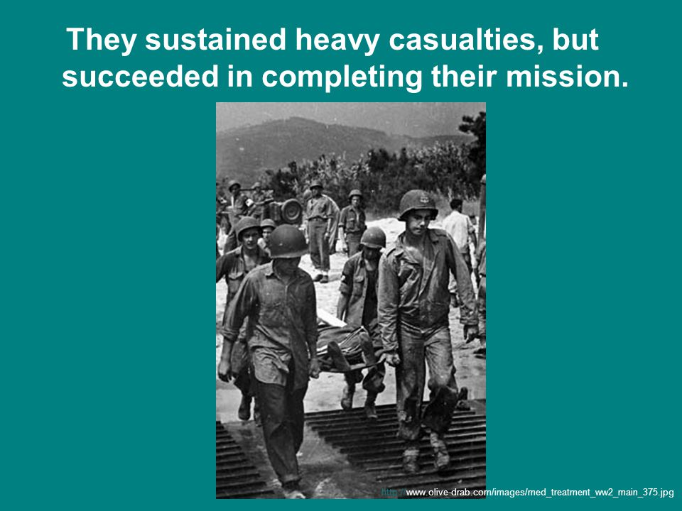 They sustained heavy casualties, but succeeded in completing their mission.
