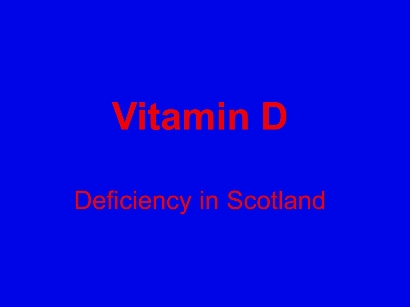 Vitamin D Deficiency in Scotland