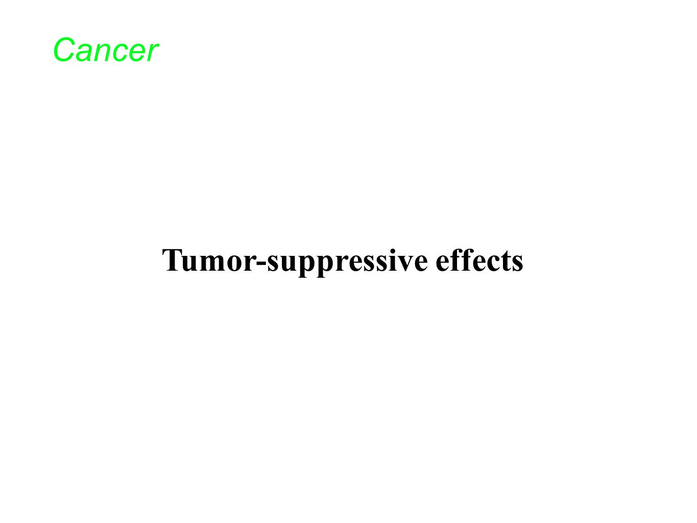 Tumor-suppressive effects Cancer