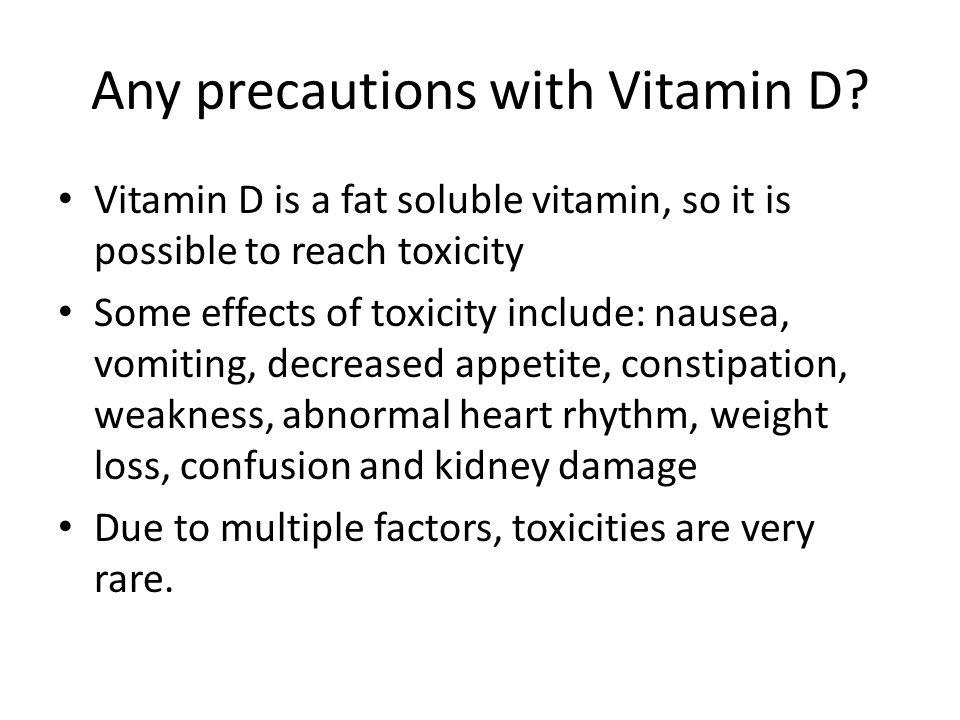 Any precautions with Vitamin D.