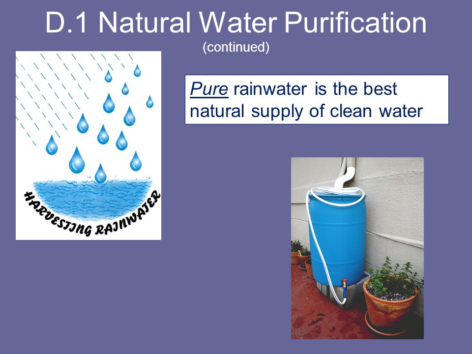 D.2 Municipal Water Purification 1.Screening 2.Coagulent added (alum) 3.Flocculation removing suspended particles 4.Settling 5.Sand filtration 6.Chlorination Optional depending on water quality: Aeration pH adjustment Fluoridation