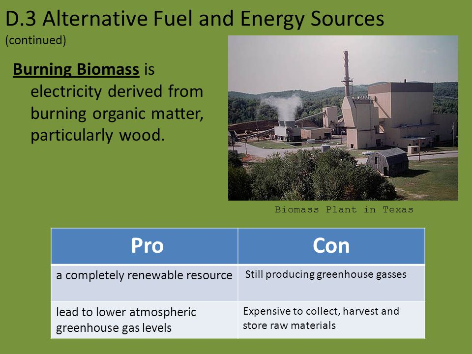 D.3 Alternative Fuel and Energy Sources (continued) Wind power is power that is derived from the force or energy of moving air. ProCon Environmentally