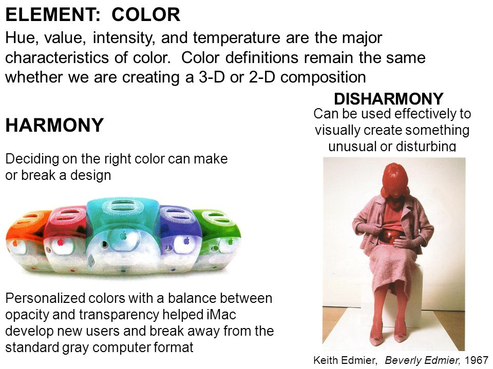 ELEMENT: COLOR Hue, value, intensity, and temperature are the major characteristics of color.