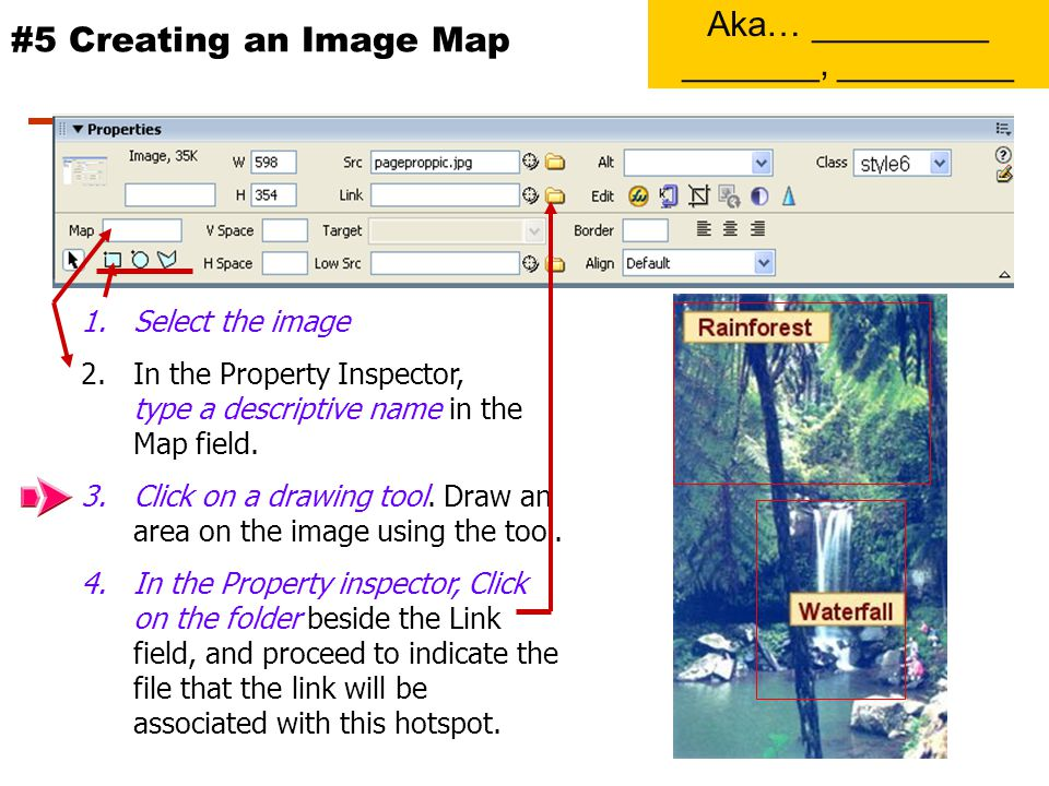 #4 Creating an Image Hyperlink 1.Select the image that you want to turn into a hyperlink. 2.In the Property Inspector, by the Link field, click on the