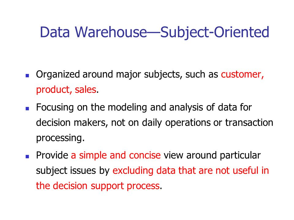 Three Data Warehouse Models Enterprise warehouse collects all of the information about subjects spanning the entire organization Data Mart a subset of corporate-wide data that is of value to a specific groups of users.