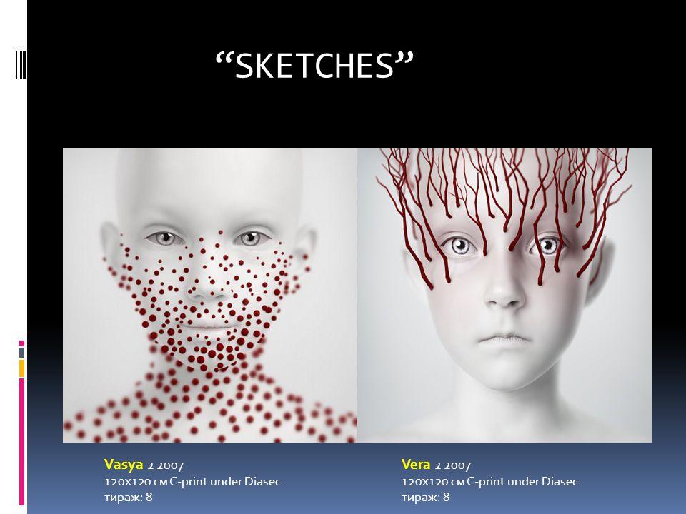 SKETCHES Vasya 2 2007 120х120 см С-print under Diasec тираж: 8 Vera 2 2007 120х120 см С-print under Diasec тираж: 8