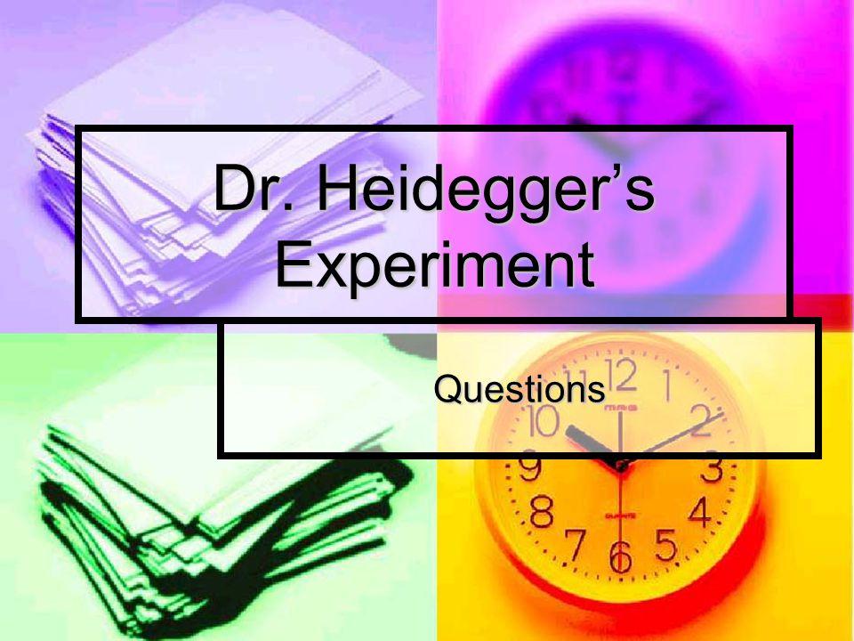 Dr. Heidegger's Experiment Questions