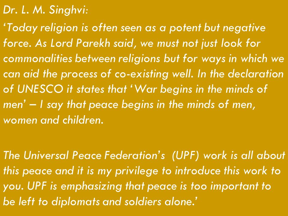 Dr. L. M. Singhvi: 'Today religion is often seen as a potent but negative force. As Lord Parekh said, we must not just look for commonalities between