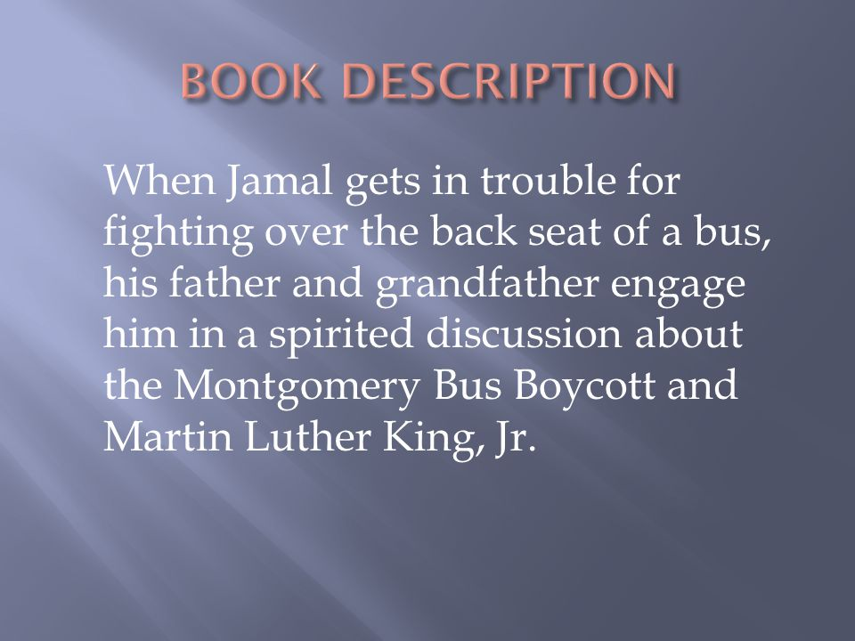 When Jamal gets in trouble for fighting over the back seat of a bus, his father and grandfather engage him in a spirited discussion about the Montgome