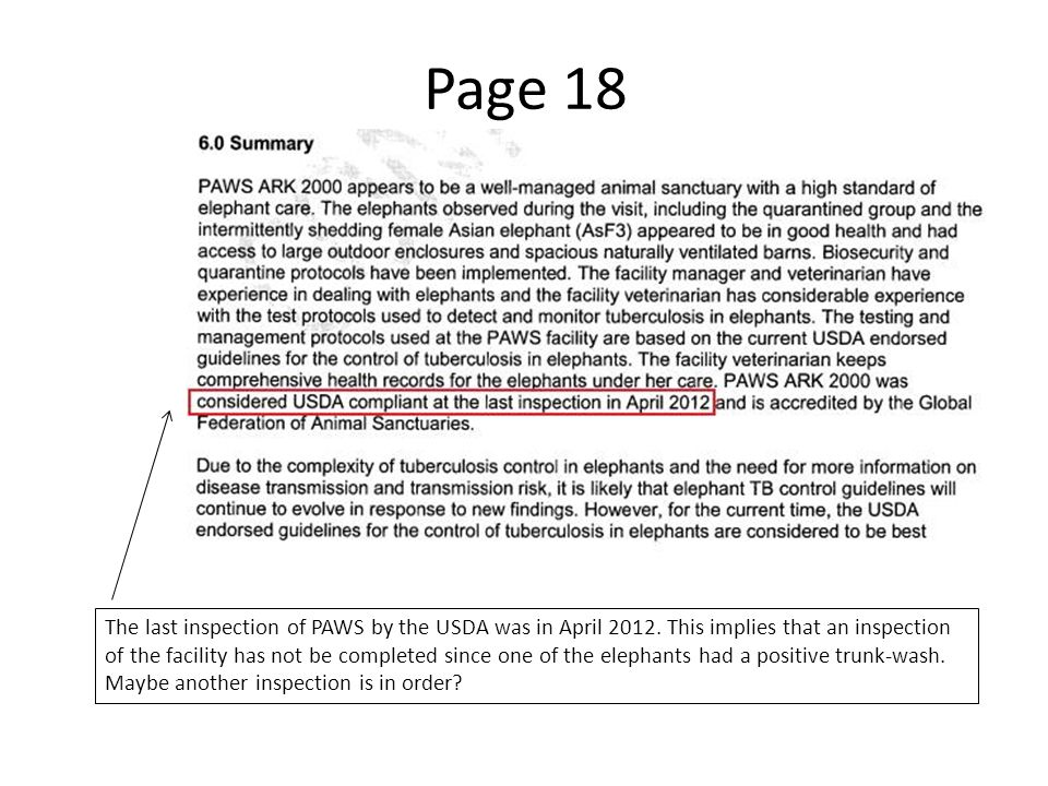Page 18 The last inspection of PAWS by the USDA was in April 2012. This implies that an inspection of the facility has not be completed since one of t