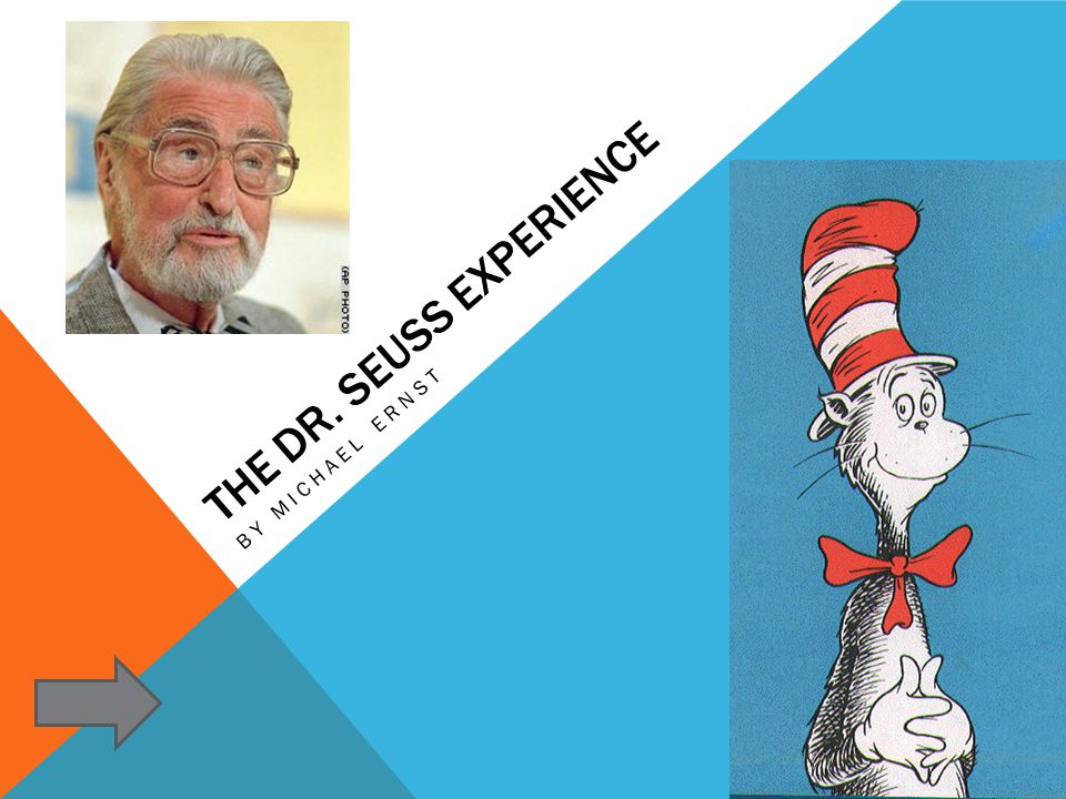 THE DR. SEUSS EXPERIENCE BY MICHAEL ERNST