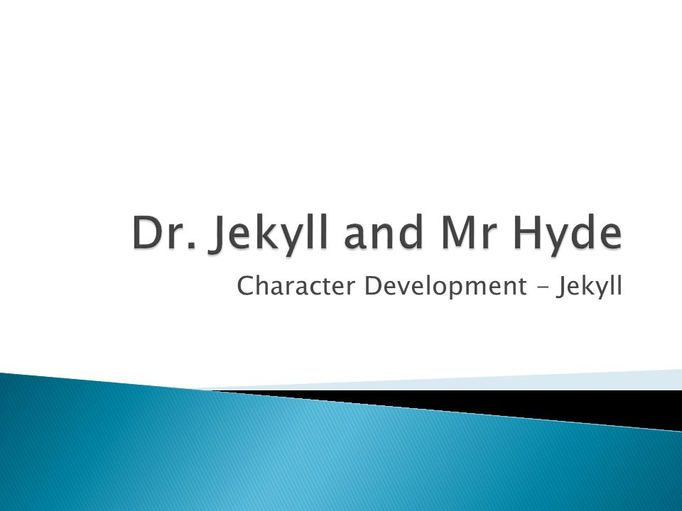 Character Development - Jekyll