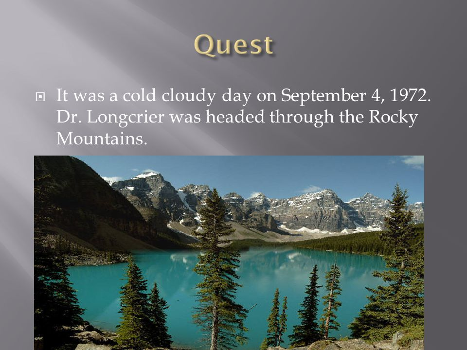  It was a cold cloudy day on September 4, 1972. Dr.