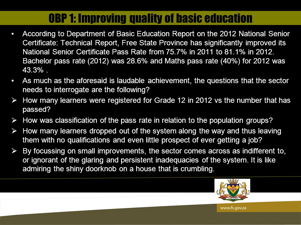 A glimpse of 2012/13 OBP Assessment results: OBP 1 & OBP 2 A glimpse of 2012/13 OBP Assessment results: OBP 1 & OBP 2 A long and healthy life for all South Africans Improving quality basic education