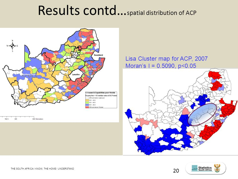 THE SOUTH AFRICA I KNOW, THE HOME I UNDERSTAND STATS SA Census Education level of the labour force, 2011 20 Results contd… spatial distribution of ACP Lisa Cluster map for ACP, 2007 Moran's I = 0.5090, p<0.05