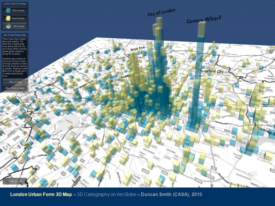 London Urban Form 3D Map – 3D Cartography on ArcGlobe – Duncan Smith (CASA), 2010