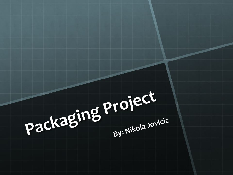 Packaging Project By: Nikola Jovicic