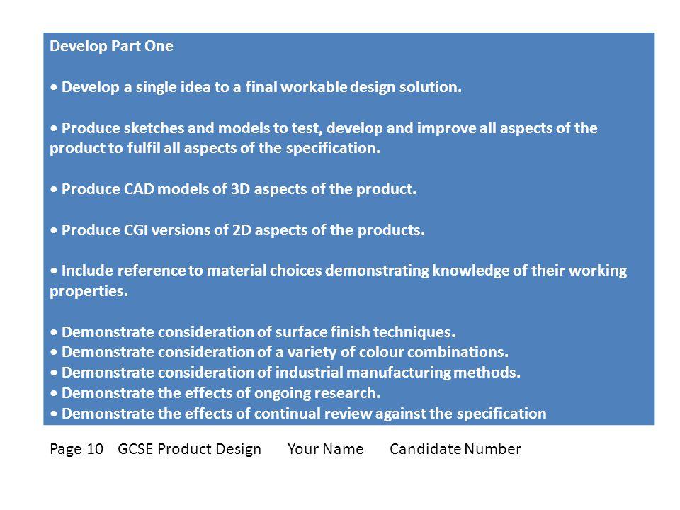 Develop Part One Develop a single idea to a final workable design solution.