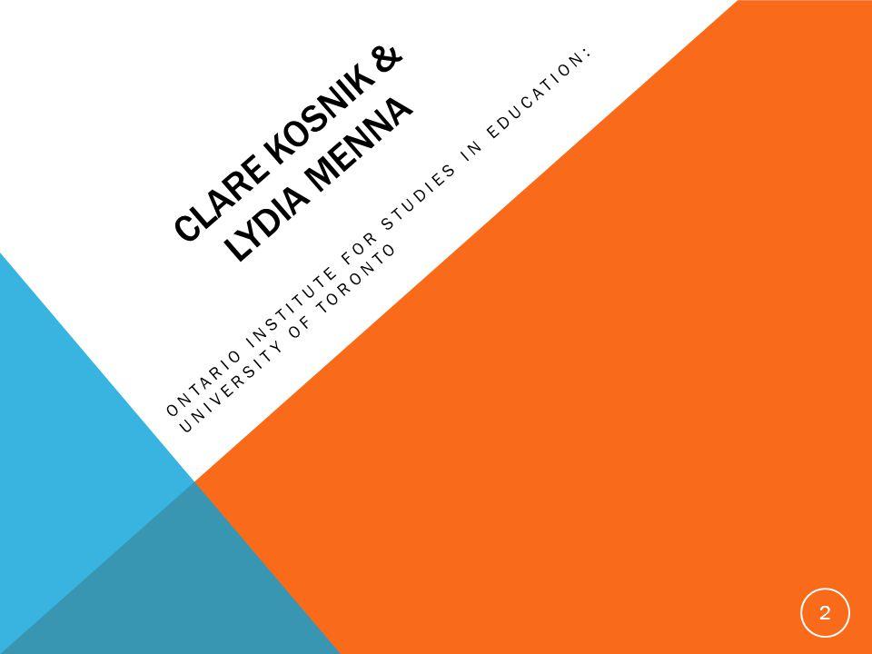 CLARE KOSNIK & LYDIA MENNA ONTARIO INSTITUTE FOR STUDIES IN EDUCATION: UNIVERSITY OF TORONTO 2