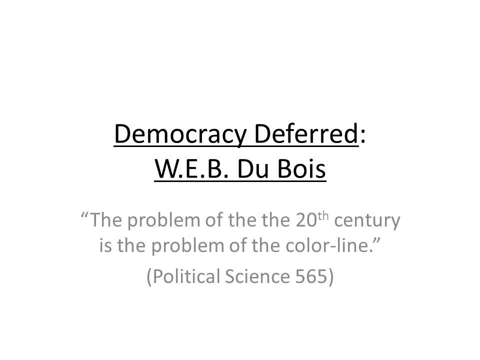 Democracy Deferred: W.E.B.