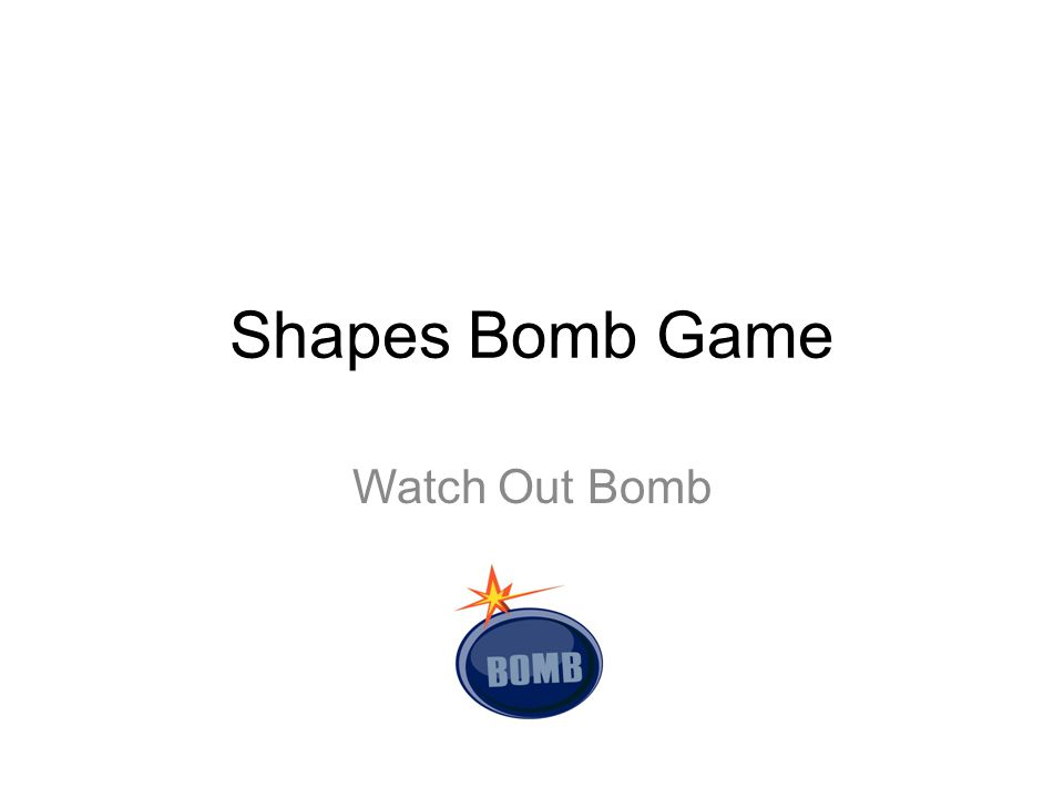 Shapes Bomb Game Watch Out Bomb