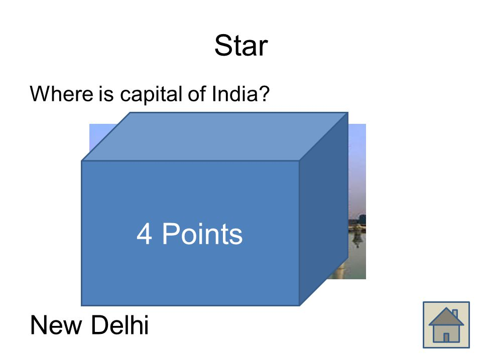 Star Where is capital of India New Delhi 4 Points