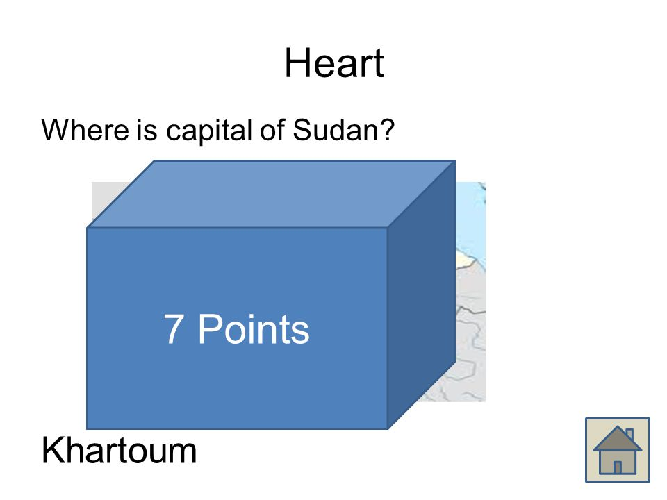 Heart Where is capital of Sudan? Khartoum 7 Points