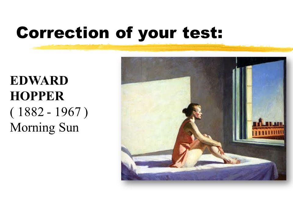 Correction of your test: EDWARD HOPPER ( 1882 - 1967 ) Morning Sun