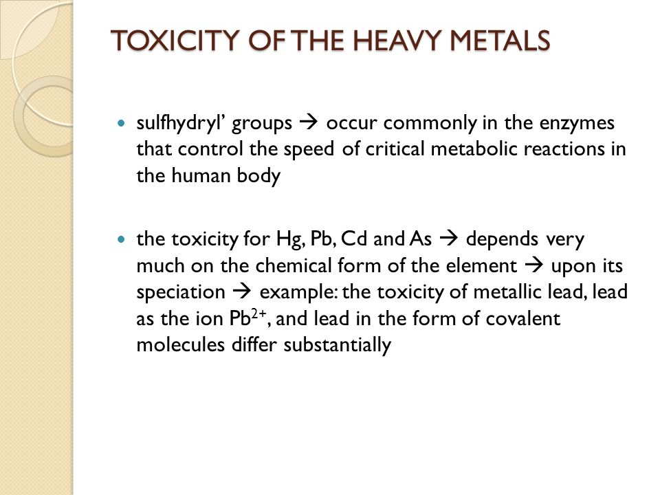 TOXICITY OF THE HEAVY METALS sulfhydryl' groups  occur commonly in the enzymes that control the speed of critical metabolic reactions in the human bo