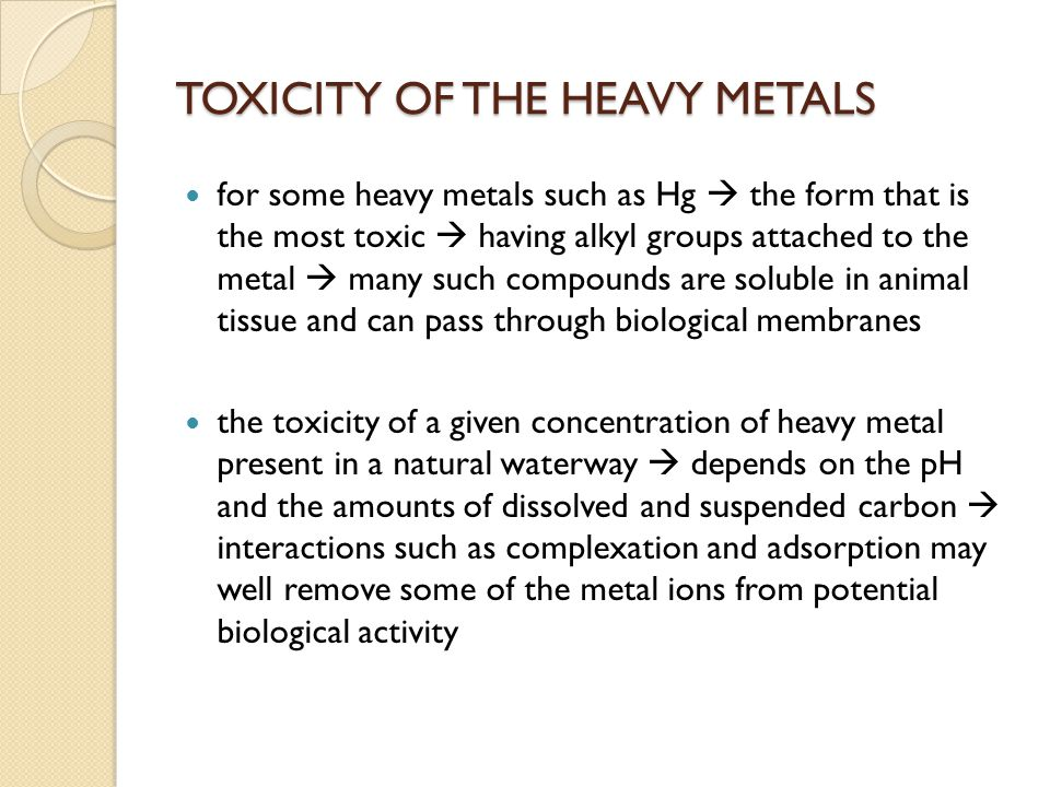 BIOACCUMULATION OF THE HEAVY METALS the only one of the four heavy metals (Hg, Pb, Cd and As) that is indisputedly capable of doing biomagnification  Hg the extent to which a substance accumulates in a human or in any other organisms depends on: ◦ the rate of intake  R  at which it is ingested from the source ◦ the rate of elimination  kC  the mechanism by which it is eliminated, that is, its sink.