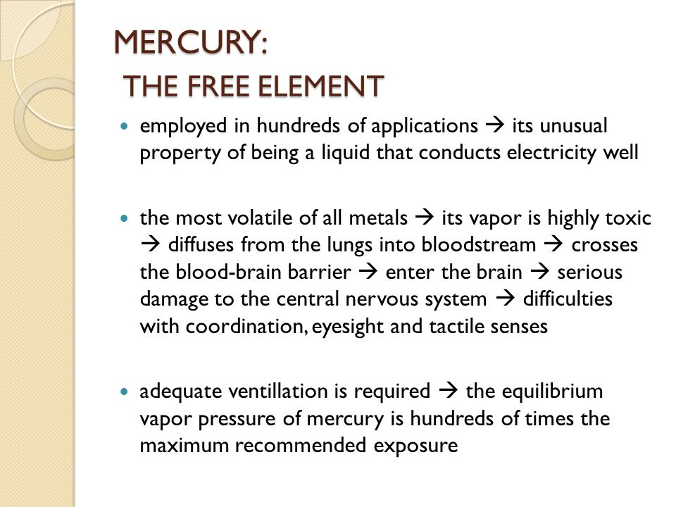 MERCURY: MERCURY AMALGAMS mercury readily forms amalgam  solutions or alloys with almost any other metal or combination of metals  example: the dental amalgam  is prepared by combining approximately equal proportions of liquid mercury and a mixture that is mainly silver and tin in working some ore deposits  tiny amounts of elemental gold or silver are extracted from much larger amounts of dirt by adding elemental mercury to the mixture  this extracts gold or silver by forming an amalgam  is then heated to distill of the mercury