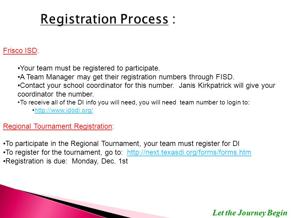 Let the Journey Begin Frisco ISD: Your team must be registered to participate. A Team Manager may get their registration numbers through FISD. Contact
