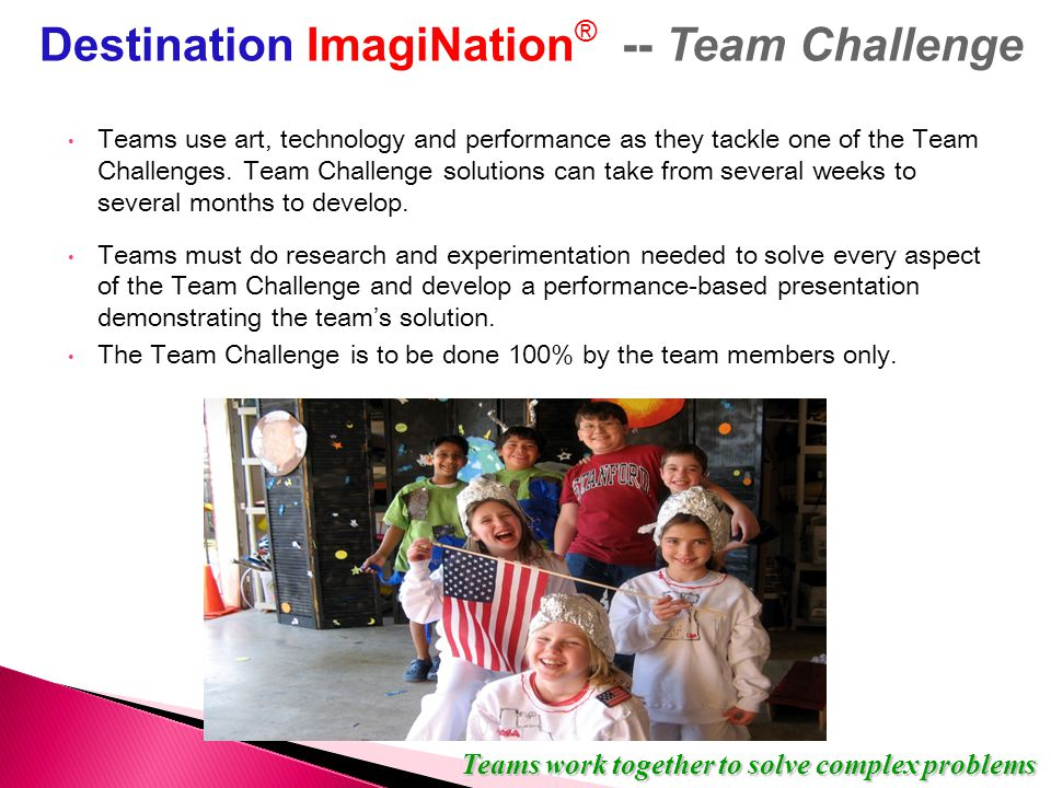 Teams use art, technology and performance as they tackle one of the Team Challenges.