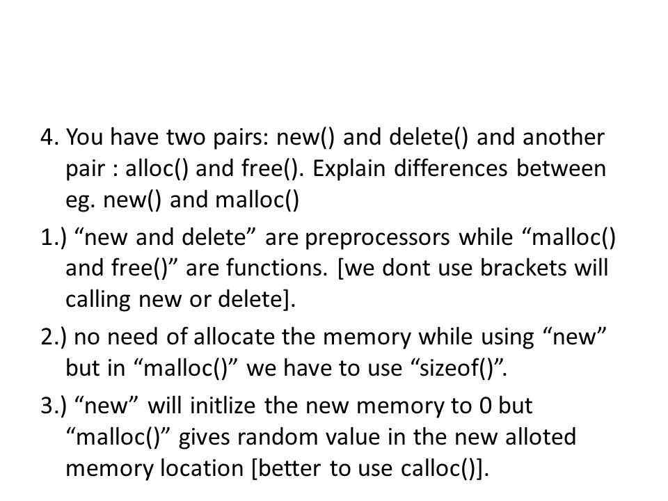 4. You have two pairs: new() and delete() and another pair : alloc() and free().