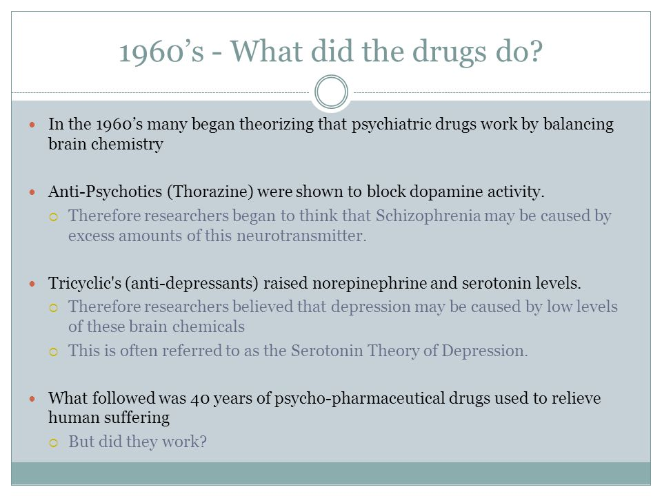 1960's - What did the drugs do.