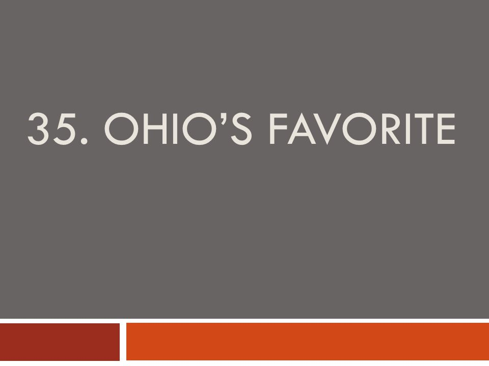35. OHIO'S FAVORITE