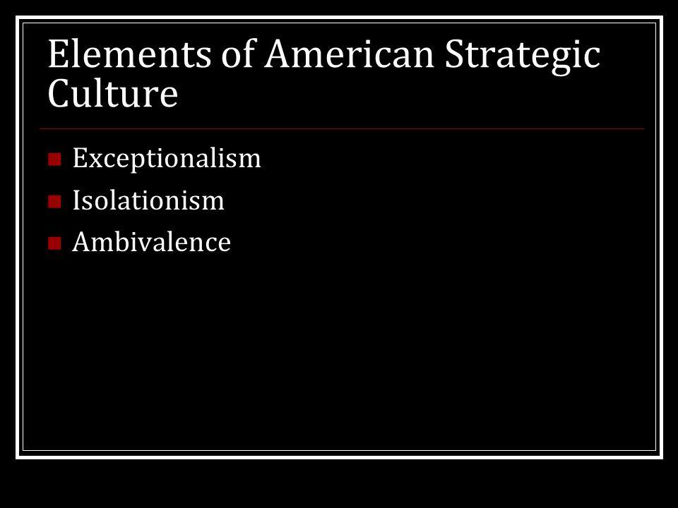 National Strategic Culture Imagine that America's strategic culture is personified as a superhero.