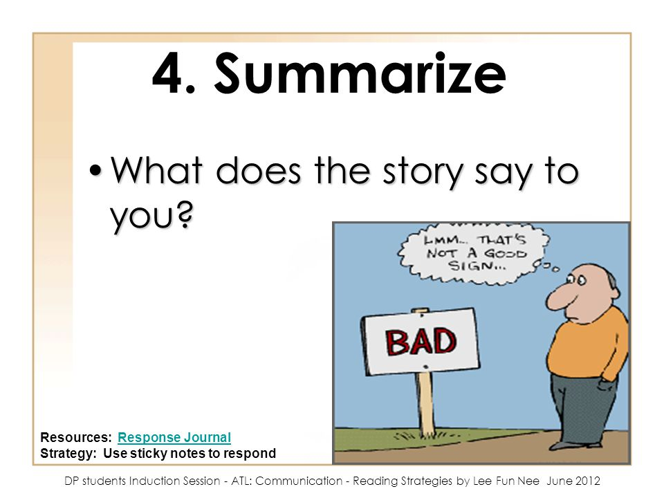4.Summarize What does the story say to you?What does the story say to you.