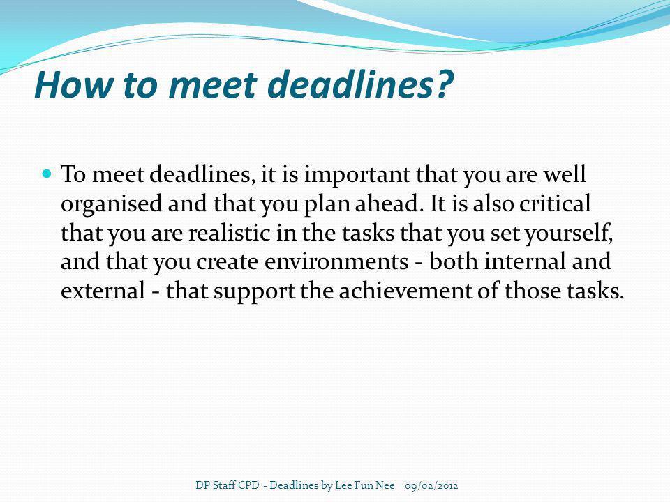 How to meet deadlines.