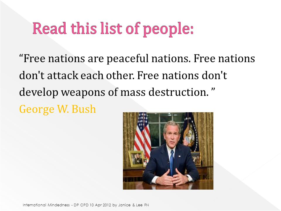 Free nations are peaceful nations. Free nations don t attack each other.