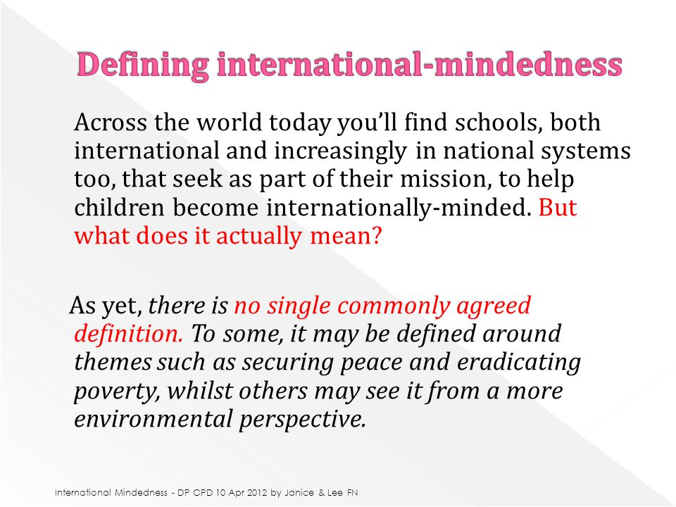 Across the world today you'll find schools, both international and increasingly in national systems too, that seek as part of their mission, to help children become internationally-minded.