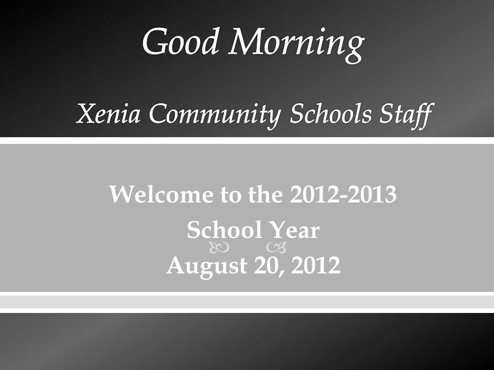  Welcome to the 2012-2013 School Year August 20, 2012