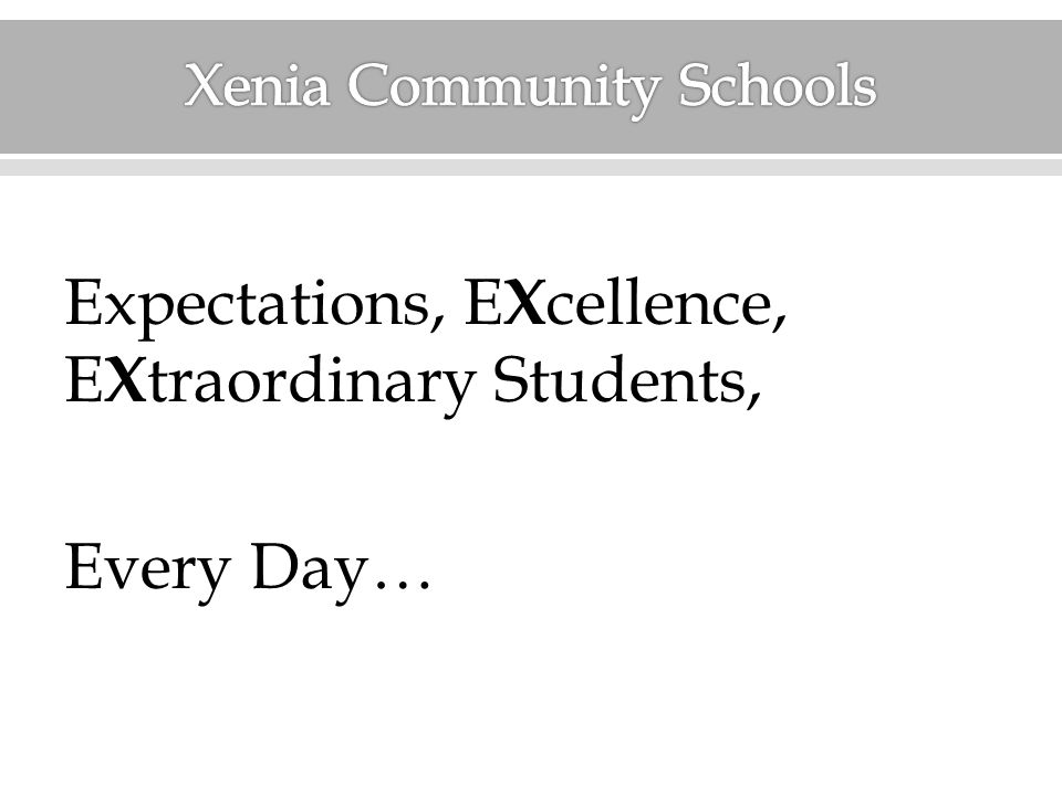 Expectations, E X cellence, E X traordinary Students, Every Day…