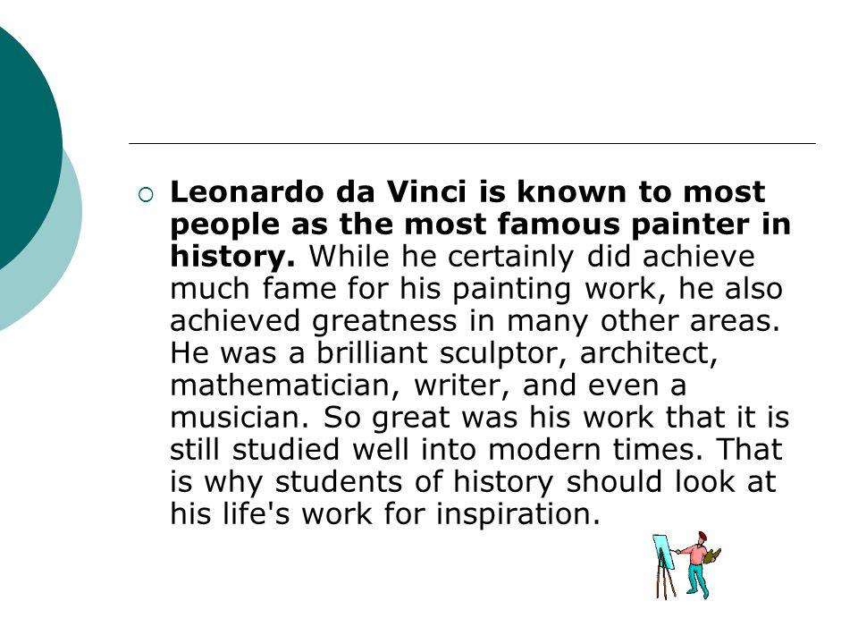  Leonardo da Vinci was born on April 15, 1452 in Italy.