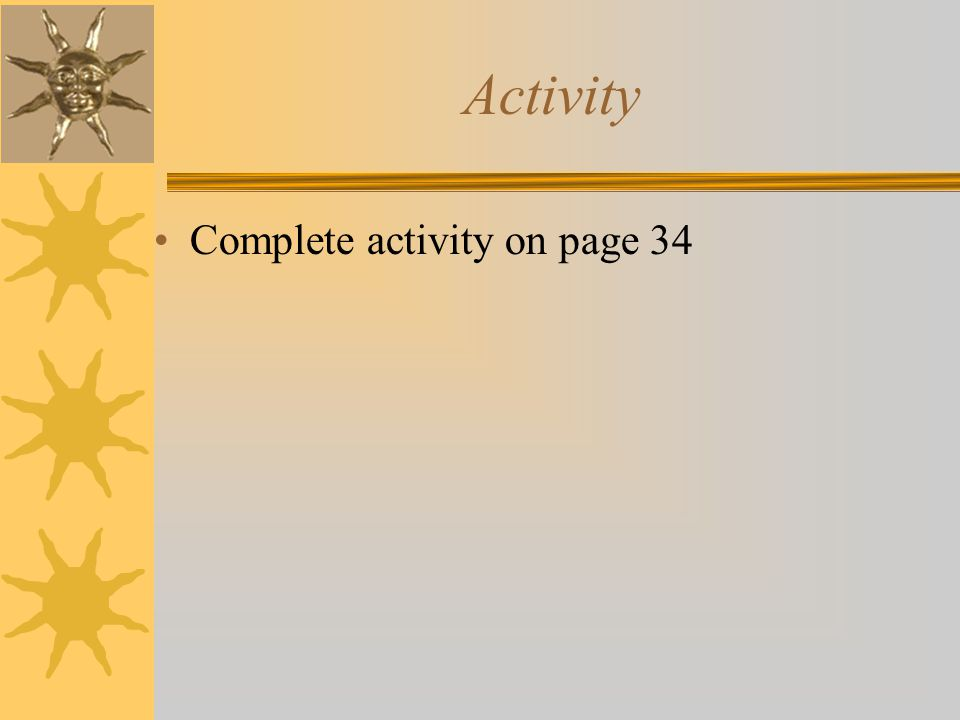 Activity Complete activity on page 34
